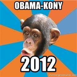 Stupid Monkey - obama-kony 2012