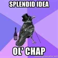 Heincrow - Splendid idea ol' chap