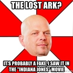 """Pawn Stars - THE LOST ARK? It's Probably a fake, I saw it in the """"Indiana Jones"""" Movie"""