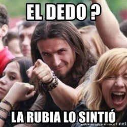 Ridiculously Photogenic Metalhead - el dedo ? la rubia lo sintió