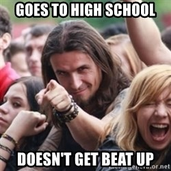 Ridiculously Photogenic Metalhead - goes to high school doesn't get beat up