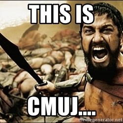 This Is Sparta Meme - This is CMUJ....