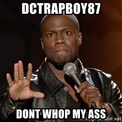 Kevin Hart - DCTRAPBOY87 DONT WHOP MY ASS