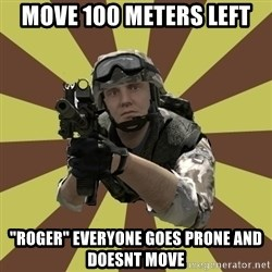 "Arma 2 soldier - MOVE 100 METERS LEFT ""ROGER"" EVERYONE GOES PRONE AND DOESNT MOVE"