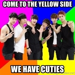 b2st - Come to the yellow side  we have cuties