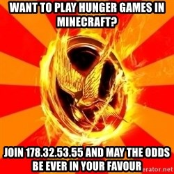 Typical fan of the hunger games - Want to play hunger games in minecraft? Join 178.32.53.55 and may the odds be ever in your favour