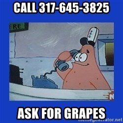 IS this the krusty krab - call 317-645-3825 ask for grapes