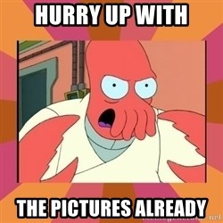 Angry Zoidberg - HURRY UP WITH THE PICTURES ALREADY