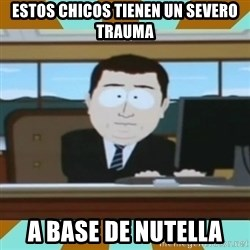 And it's gone - estos chicos tienen un severo trauma a base de nutella