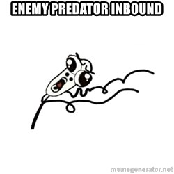 omg run man - Enemy predator inbound