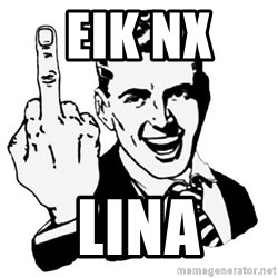 Lol Fuck You - eik nx  lina