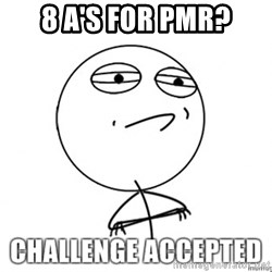 Challenge Accepted HD - 8 A's for PMR?