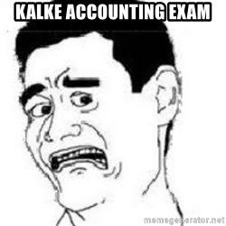 scared yaoming - Kalke accounting exam