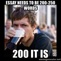Bad student - Essay needs to be 200-250 words 200 it is