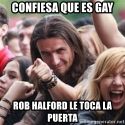 Ridiculously Photogenic Metalhead - CONFIESA QUE ES GAY ROB HALFORD LE TOCA LA PUERTA