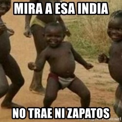 Black Kid - mira a esa india  no trae ni zapatos