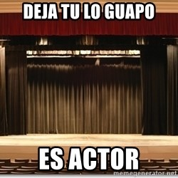 Theatre Madness - Deja tu lo guapo es actor