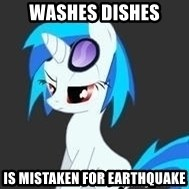 unimpressed vinyl scratch - washes dishes is mistaken for earthquake