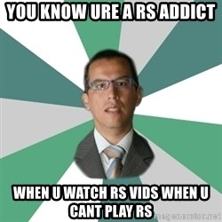 Daniel Peredo - You know ure a rs addict when u watch rs vids when u cant play rs
