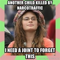 Bad Argument Hippie - another child killed by narcotraffic i need a joint to forget this