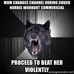 Insanity Wolf - mom changes channel during chuck norris workout commericial proceed to beat her violently