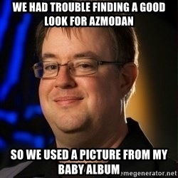 Jay Wilson Diablo 3 - We had trouble finding a good look for azmodan so We used a picture from my baby album