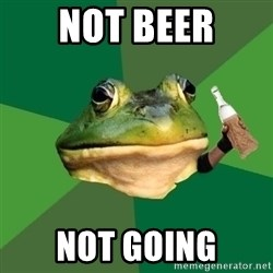 Foul Bachelor Frog (Alcoholic Anon) - NOT BEER NOT GOING