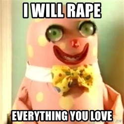 Mr Blobby - I will rape Everything you love