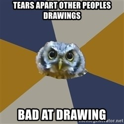Art Newbie Owl - tears apart other peoples drawings bad at drawing