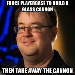 Jay Wilson Diablo 3 - Force playerbase to build a glass cannon Then take away the cannon