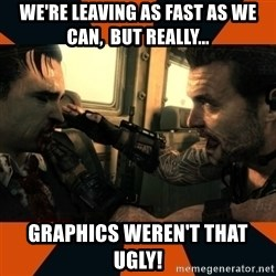 Black Ops II Advice  - We're leaving as fast as we can,  but really... Graphics weren't that ugly!