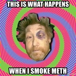 Russian Boozer - This is what happens when I smoke meth