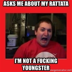 Disgruntled Joseph - Asks me about my rattata i'm not a fucking youngster