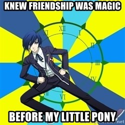 Minato Persona 3 - Knew friendship was magic before My Little Pony