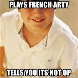 Annoying Childhood Friend - plays french arty tells you its not op