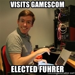 Ridiculously Photogenic Journalist - visits gamescom elected fuhrer