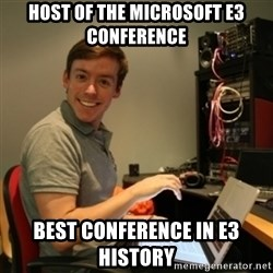 Ridiculously Photogenic Journalist - host of the microsoft e3 conference best conference in e3 history