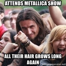 Ridiculously Photogenic Metalhead - attends metallica show all their hair grows long again