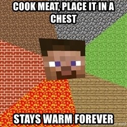 Minecraft Guy - Cook meat, place it in a chest stays warm forever