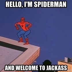 Spiderman12345 - Hello, I'm Spiderman And Welcome to jackass