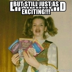 Ermahgerd - But still just as exciting!!!