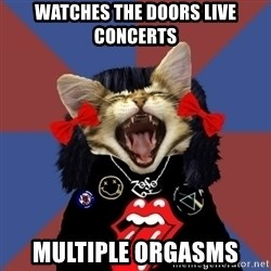 Rock fangirl kitty - Watches the doors live concerts multiple orgasms