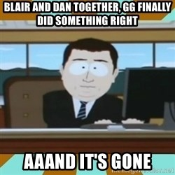 And it's gone - Blair and dan together, GG finally did something right aaand it's gone