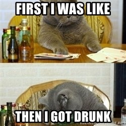 Poker Cat - first i was like then i got drunk