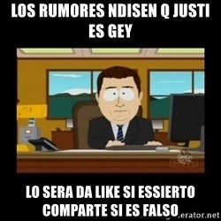 poof it's gone guy - los rumores ndisen q justi es gey lo sera da like si essierto comparte si es falso