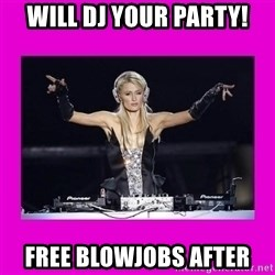 Dj Advice Paris - WILL DJ YOUR PARTY! FREE BLOWJOBS AFTER