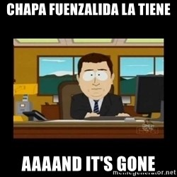poof it's gone guy - Chapa Fuenzalida la tiene AAAAND IT'S GONE
