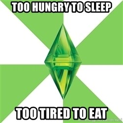 The Sims Anti-Social - TOO HUNGRY TO SLEEP TOO TIRED TO EAT