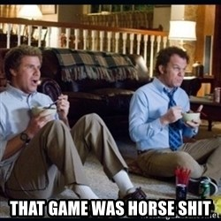 step brothers - that game was horse shit