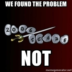 2006scape! - we found the problem not